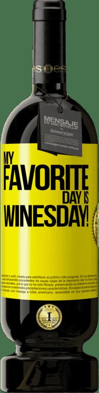 29,95 € Envio grátis | Vinho tinto Edição Premium MBS® Reserva My favorite day is winesday! Etiqueta Amarela. Etiqueta personalizável Reserva 12 Meses Colheita 2013 Tempranillo