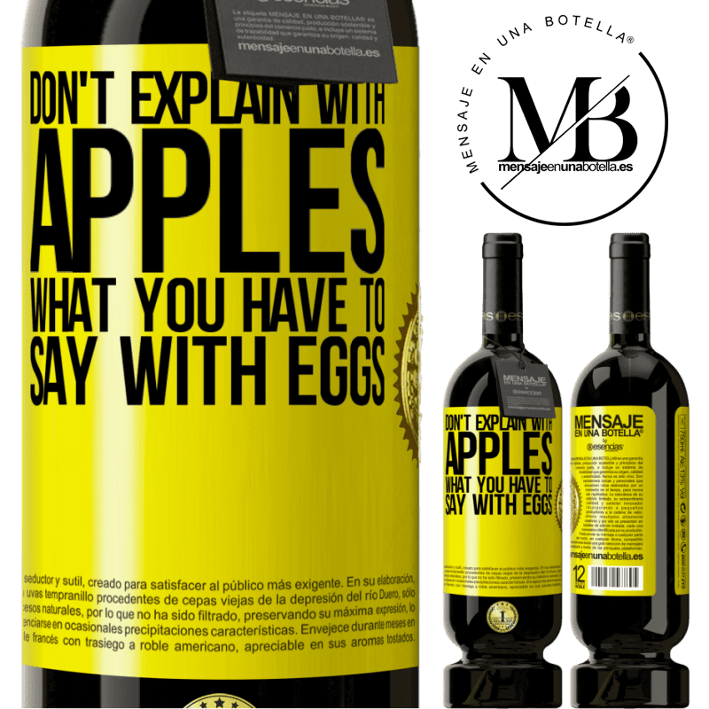 29,95 € Free Shipping   Red Wine Premium Edition MBS® Reserva Don't explain with apples what you have to say with eggs Yellow Label. Customizable label Reserva 12 Months Harvest 2013 Tempranillo