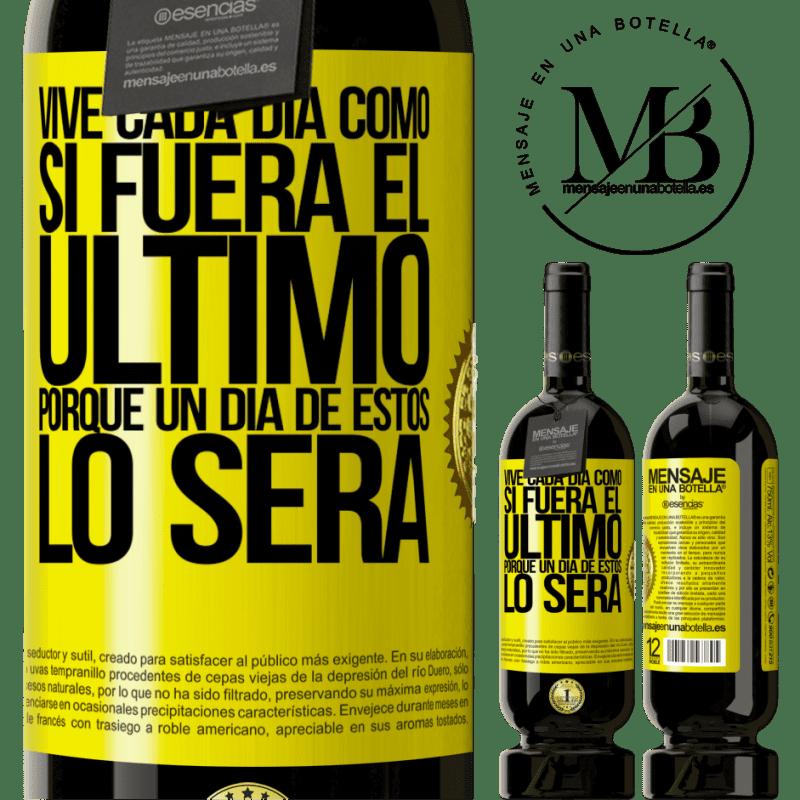29,95 € Envoi gratuit | Vin rouge Édition Premium MBS® Reserva Vivez chaque jour comme si c'était le dernier, car un de ces jours sera Étiquette Jaune. Étiquette personnalisable Reserva 12 Mois Récolte 2013 Tempranillo