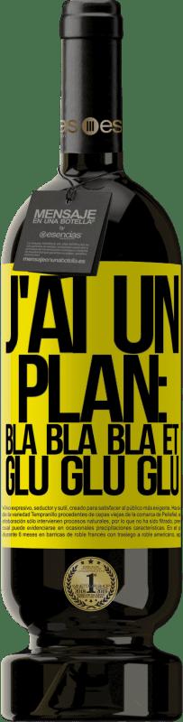 29,95 € Envoi gratuit | Vin rouge Édition Premium MBS® Reserva J'ai un plan: Bla Bla Bla et Glu Glu Glu Étiquette Jaune. Étiquette personnalisable Reserva 12 Mois Récolte 2013 Tempranillo