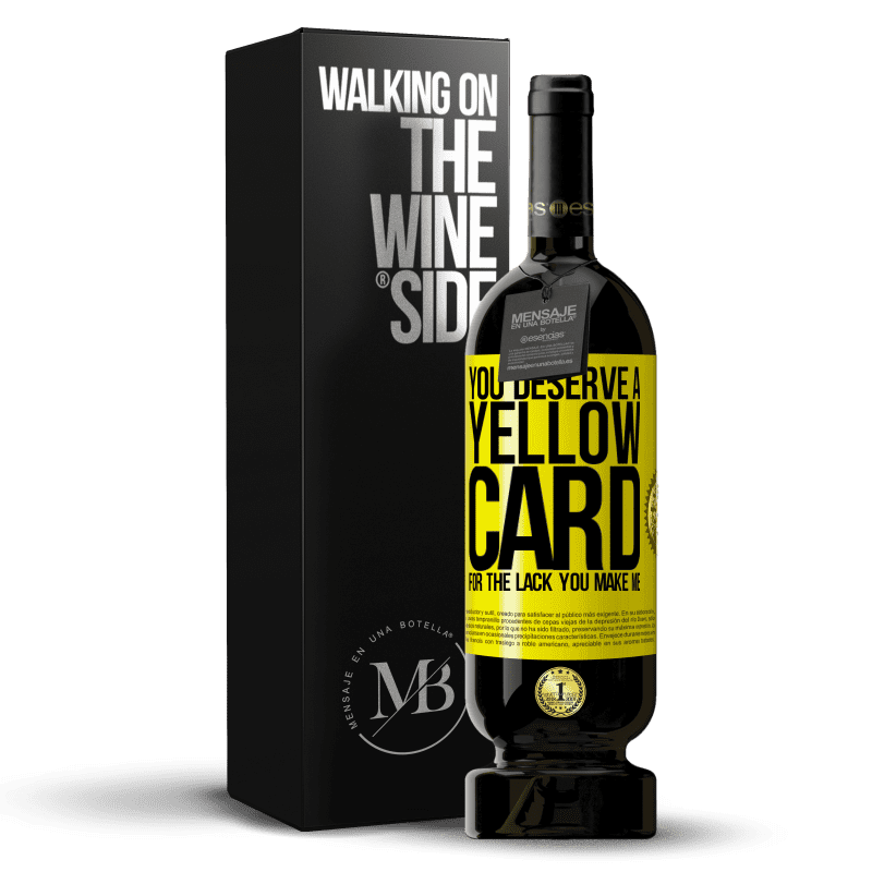 29,95 € Free Shipping | Red Wine Premium Edition MBS® Reserva You deserve a yellow card for the lack you make me Yellow Label. Customizable label Reserva 12 Months Harvest 2013 Tempranillo