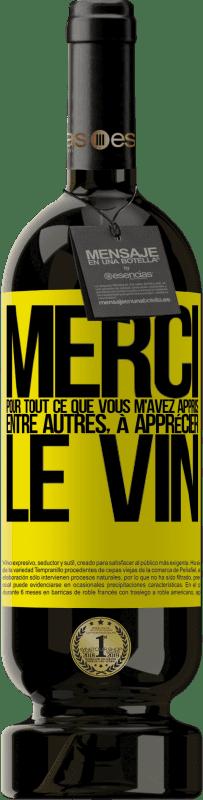 29,95 € Envoi gratuit   Vin rouge Édition Premium MBS® Reserva Merci pour tout ce que vous m'avez appris, entre autres, à apprécier le vin Étiquette Jaune. Étiquette personnalisable Reserva 12 Mois Récolte 2013 Tempranillo