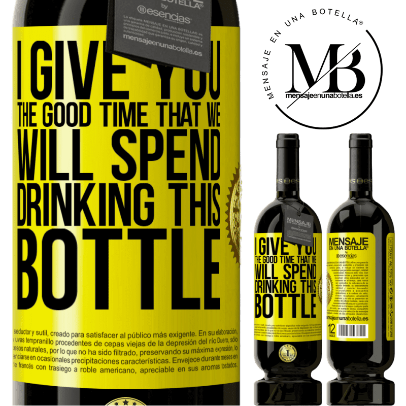 29,95 € Free Shipping   Red Wine Premium Edition MBS® Reserva I give you the good time that we will spend drinking this bottle Yellow Label. Customizable label Reserva 12 Months Harvest 2013 Tempranillo