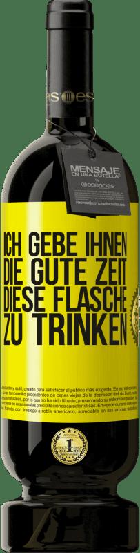 29,95 € Kostenloser Versand   Rotwein Premium Edition MBS® Reserva Ich gebe Ihnen die gute Zeit, diese Flasche zu trinken Gelbes Etikett. Anpassbares Etikett Reserva 12 Monate Ernte 2013 Tempranillo