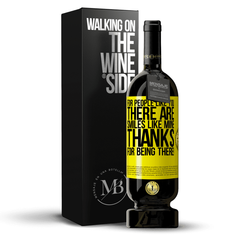 29,95 € Free Shipping | Red Wine Premium Edition MBS® Reserva For people like you there are smiles like mine. Thanks for being there! Yellow Label. Customizable label Reserva 12 Months Harvest 2013 Tempranillo