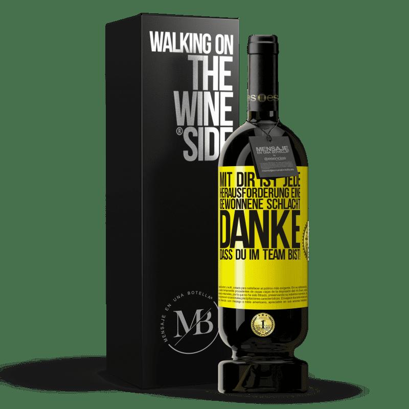 29,95 € Kostenloser Versand | Rotwein Premium Edition MBS® Reserva Mit dir ist jede Herausforderung eine gewonnene Schlacht. Danke, dass du im Team bist! Gelbes Etikett. Anpassbares Etikett Reserva 12 Monate Ernte 2013 Tempranillo