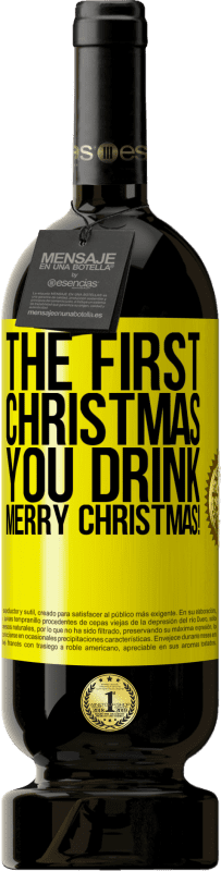 29,95 € Free Shipping   Red Wine Premium Edition MBS® Reserva The first Christmas you drink. Merry Christmas! Yellow Label. Customizable label Reserva 12 Months Harvest 2013 Tempranillo
