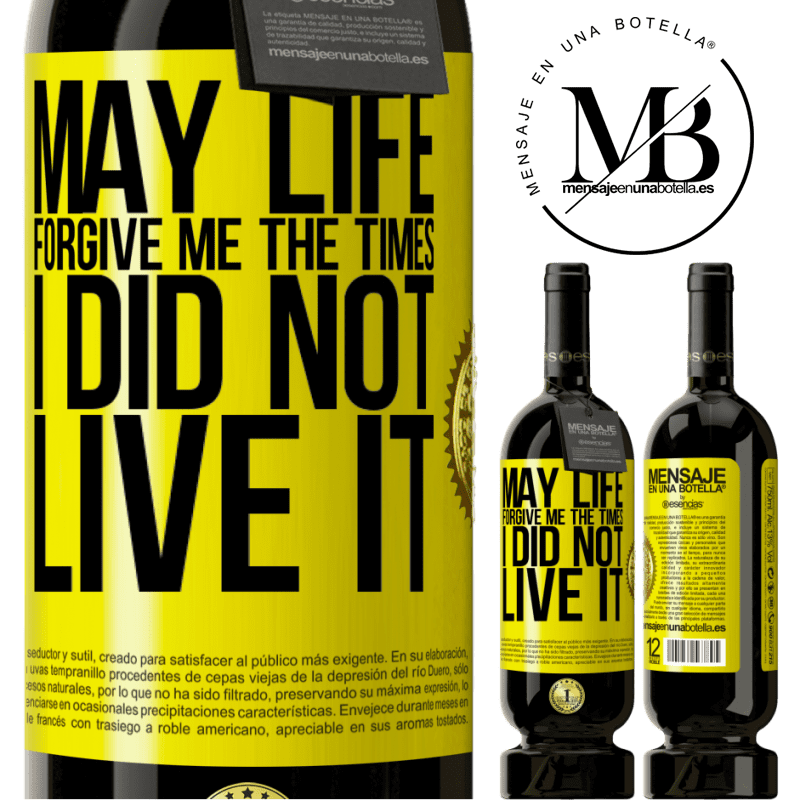 29,95 € Free Shipping | Red Wine Premium Edition MBS® Reserva May life forgive me the times I did not live it Yellow Label. Customizable label Reserva 12 Months Harvest 2013 Tempranillo
