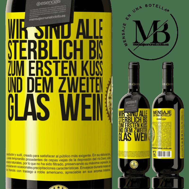 29,95 € Kostenloser Versand | Rotwein Premium Edition MBS® Reserva Wir sind alle sterblich bis zum ersten Kuss und dem zweiten Glas Wein Gelbes Etikett. Anpassbares Etikett Reserva 12 Monate Ernte 2013 Tempranillo