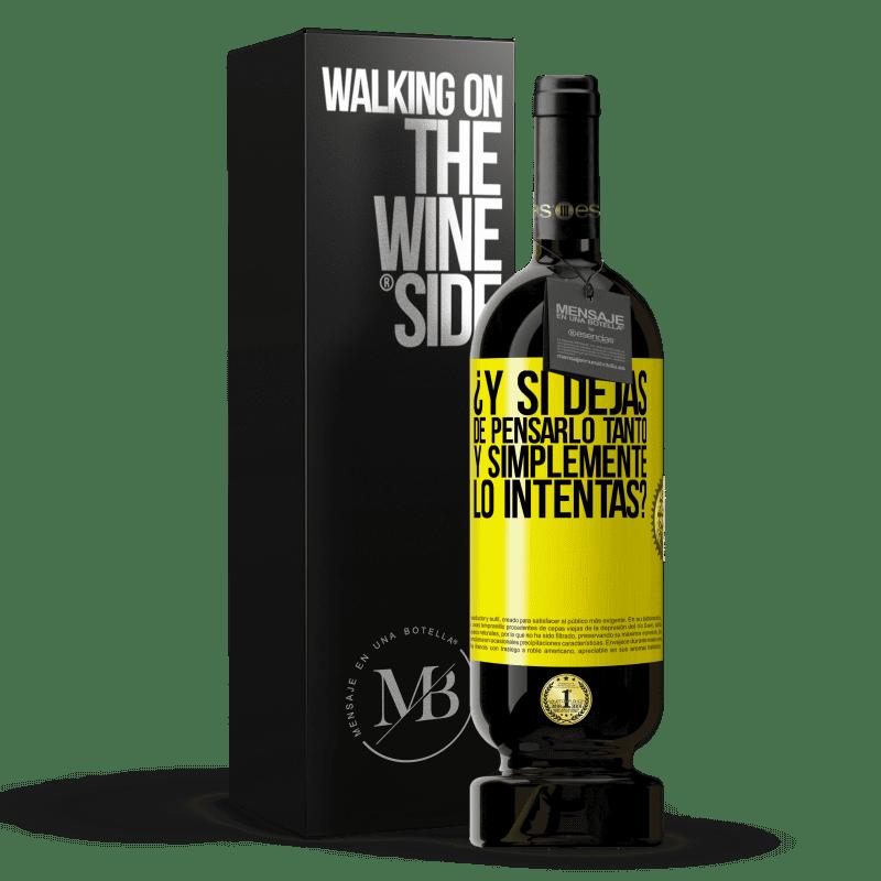 29,95 € Envoi gratuit   Vin rouge Édition Premium MBS® Reserva et si vous arrêtez de penser autant et essayez simplement? Étiquette Jaune. Étiquette personnalisable Reserva 12 Mois Récolte 2013 Tempranillo