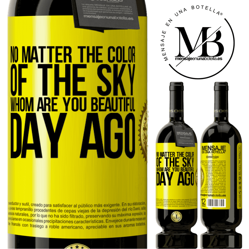 29,95 € Free Shipping | Red Wine Premium Edition MBS® Reserva No matter the color of the sky. Whom are you beautiful day ago Yellow Label. Customizable label Reserva 12 Months Harvest 2013 Tempranillo