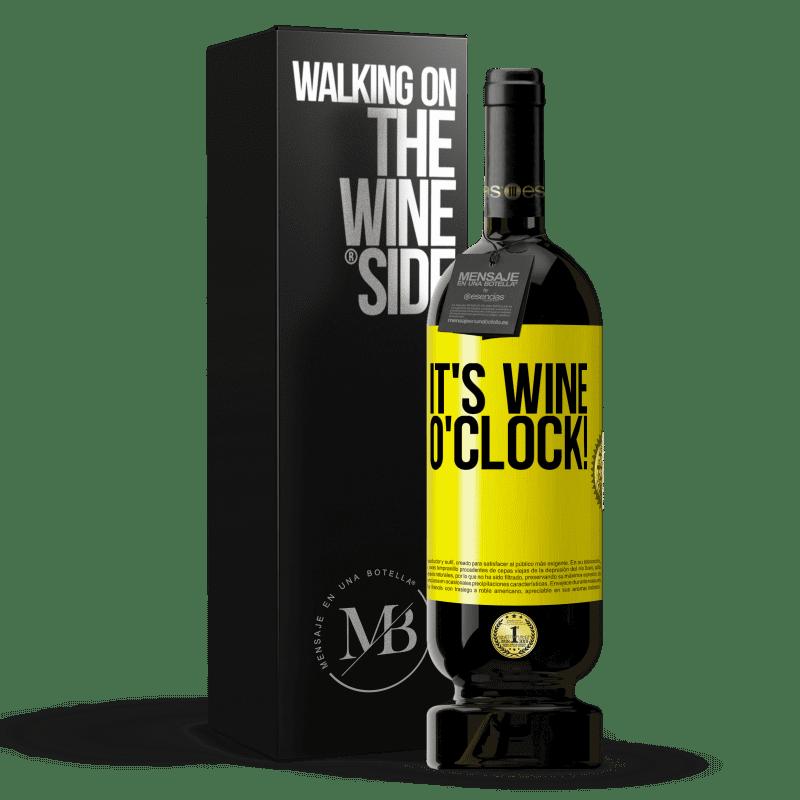 29,95 € Envío gratis | Vino Tinto Edición Premium MBS® Reserva It's wine o'clock! Etiqueta Amarilla. Etiqueta personalizable Reserva 12 Meses Cosecha 2013 Tempranillo