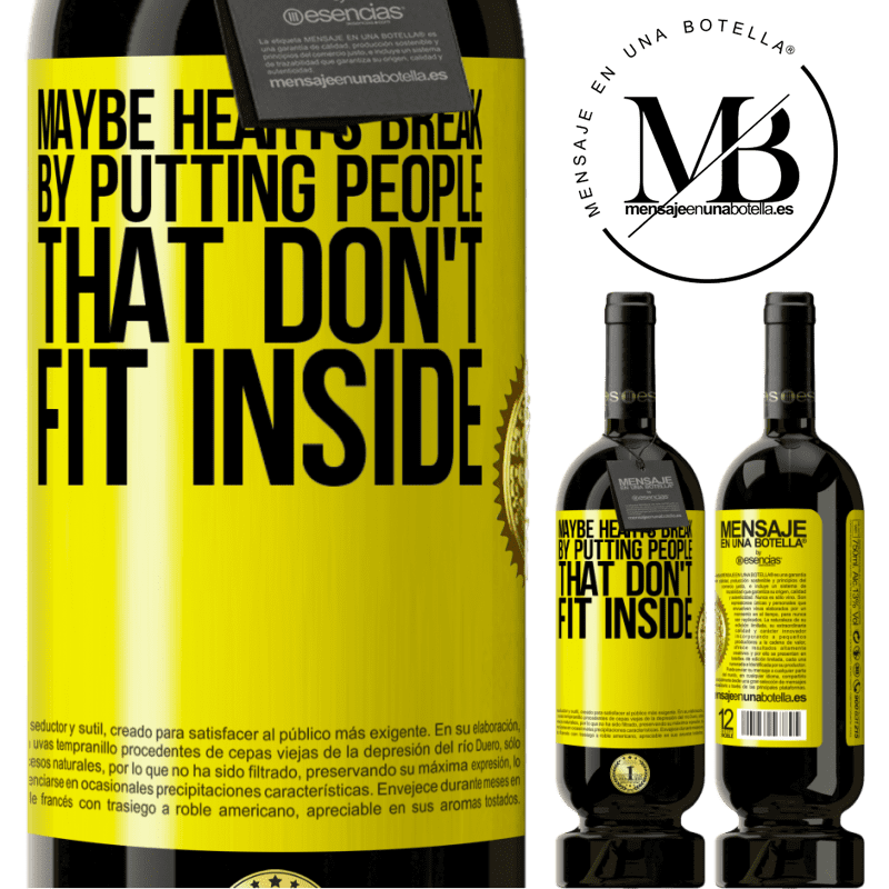 29,95 € Free Shipping   Red Wine Premium Edition MBS® Reserva Maybe hearts break by putting people that don't fit inside Yellow Label. Customizable label Reserva 12 Months Harvest 2013 Tempranillo