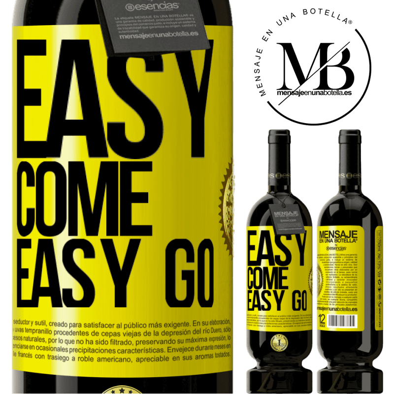 29,95 € Free Shipping | Red Wine Premium Edition MBS® Reserva Easy come, easy go Yellow Label. Customizable label Reserva 12 Months Harvest 2013 Tempranillo