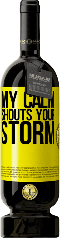 29,95 € | Red Wine Premium Edition RED MBS My calm shouts your storm Yellow Label. Customized label I.G.P. Vino de la Tierra de Castilla y León Aging in oak barrels 12 Months Harvest 2016 Spain Tempranillo