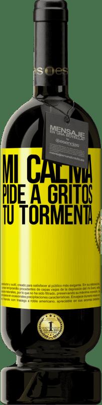 29,95 € Envío gratis | Vino Tinto Edición Premium MBS® Reserva Mi calma pide a gritos tu tormenta Etiqueta Amarilla. Etiqueta personalizable Reserva 12 Meses Cosecha 2013 Tempranillo