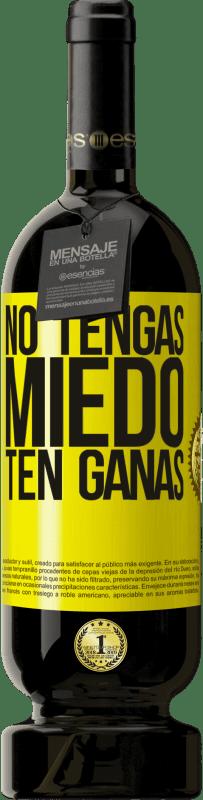 29,95 € Envío gratis | Vino Tinto Edición Premium MBS® Reserva No tengas miedo. Ten ganas Etiqueta Amarilla. Etiqueta personalizable Reserva 12 Meses Cosecha 2013 Tempranillo