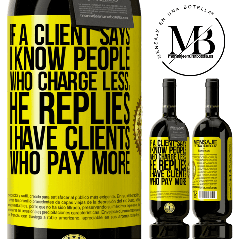 29,95 € Free Shipping   Red Wine Premium Edition MBS® Reserva If a client says I know people who charge less, he replies I have clients who pay more Yellow Label. Customizable label Reserva 12 Months Harvest 2013 Tempranillo