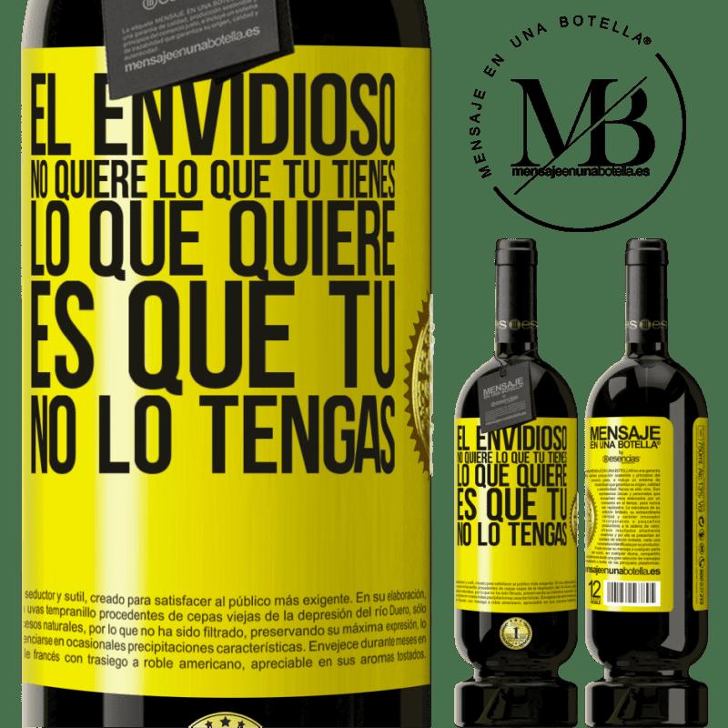 29,95 € Envoi gratuit | Vin rouge Édition Premium MBS® Reserva Les envieux ne veulent pas de ce que vous avez. Ce qu'il veut c'est que tu ne l'aies pas Étiquette Jaune. Étiquette personnalisable Reserva 12 Mois Récolte 2013 Tempranillo