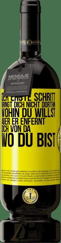 29,95 € Kostenloser Versand | Rotwein Premium Edition MBS® Reserva Der erste Schritt bringt Sie nicht dorthin, wohin Sie wollen, sondern dorthin, wo Sie sind Gelbes Etikett. Anpassbares Etikett Reserva 12 Monate Ernte 2013 Tempranillo