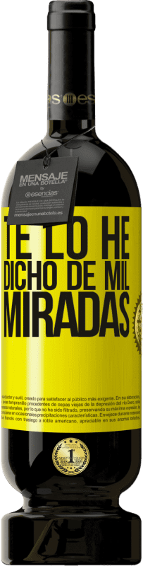 29,95 € Envío gratis | Vino Tinto Edición Premium MBS® Reserva Te lo he dicho de mil miradas Etiqueta Amarilla. Etiqueta personalizable Reserva 12 Meses Cosecha 2013 Tempranillo