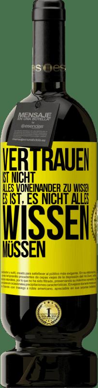 29,95 € Kostenloser Versand | Rotwein Premium Edition MBS® Reserva Vertrauen ist nicht alles voneinander zu wissen. Es muss nicht wissen Gelbes Etikett. Anpassbares Etikett Reserva 12 Monate Ernte 2013 Tempranillo
