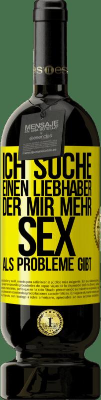 29,95 € Kostenloser Versand | Rotwein Premium Edition MBS® Reserva Ich suche einen Liebhaber, der mir mehr Sex als Probleme gibt Gelbes Etikett. Anpassbares Etikett Reserva 12 Monate Ernte 2013 Tempranillo