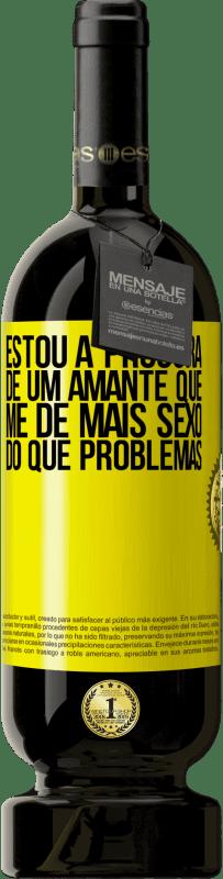 29,95 € Envio grátis   Vinho tinto Edição Premium MBS® Reserva Estou à procura de um amante que me dê mais sexo do que problemas Etiqueta Amarela. Etiqueta personalizável Reserva 12 Meses Colheita 2013 Tempranillo