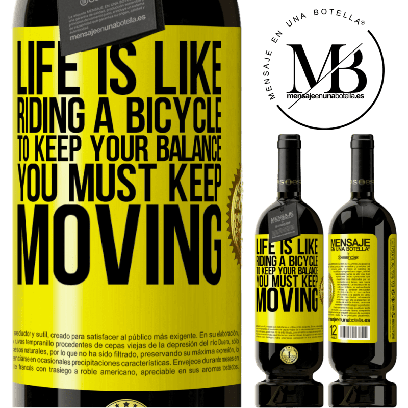 29,95 € Free Shipping | Red Wine Premium Edition MBS® Reserva Life is like riding a bicycle. To keep your balance you must keep moving Yellow Label. Customizable label Reserva 12 Months Harvest 2013 Tempranillo
