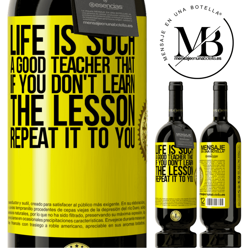 29,95 € Free Shipping   Red Wine Premium Edition MBS® Reserva Life is such a good teacher that if you don't learn the lesson, repeat it to you Yellow Label. Customizable label Reserva 12 Months Harvest 2013 Tempranillo