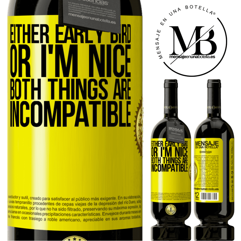 29,95 € Free Shipping | Red Wine Premium Edition MBS® Reserva Either early bird or I'm nice, both things are incompatible Yellow Label. Customizable label Reserva 12 Months Harvest 2013 Tempranillo