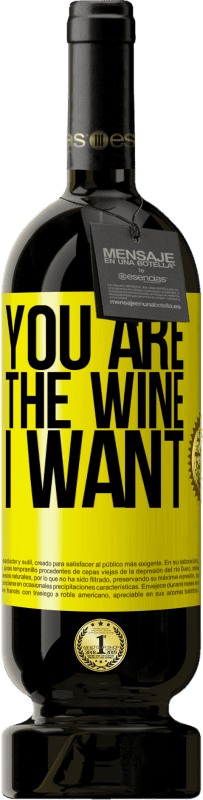 29,95 € Free Shipping | Red Wine Premium Edition MBS® Reserva You are the wine I want Yellow Label. Customizable label Reserva 12 Months Harvest 2013 Tempranillo