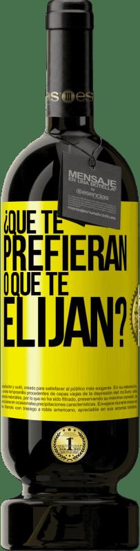 29,95 € Envío gratis | Vino Tinto Edición Premium MBS® Reserva ¿Que te prefieran, o que te elijan? Etiqueta Amarilla. Etiqueta personalizable Reserva 12 Meses Cosecha 2013 Tempranillo