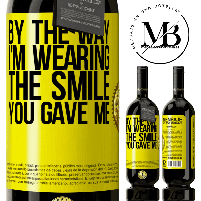 29,95 € Free Shipping | Red Wine Premium Edition MBS® Reserva By the way, I'm wearing the smile you gave me Yellow Label. Customizable label Reserva 12 Months Harvest 2013 Tempranillo