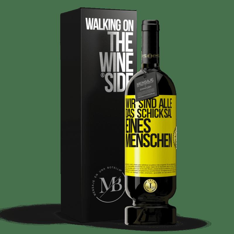 29,95 € Kostenloser Versand | Rotwein Premium Edition MBS® Reserva Wir sind alle das Schicksal eines Menschen Gelbes Etikett. Anpassbares Etikett Reserva 12 Monate Ernte 2013 Tempranillo