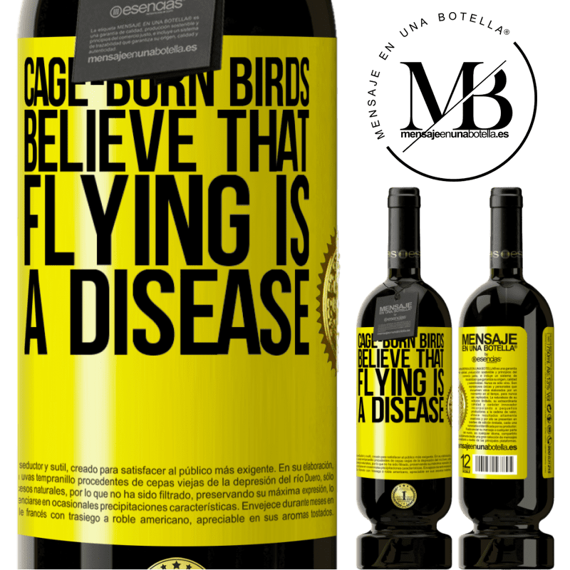 29,95 € Free Shipping   Red Wine Premium Edition MBS® Reserva Cage-born birds believe that flying is a disease Yellow Label. Customizable label Reserva 12 Months Harvest 2013 Tempranillo