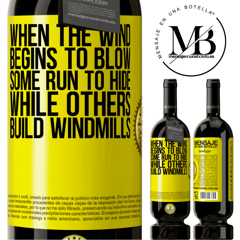 29,95 € Free Shipping | Red Wine Premium Edition MBS® Reserva When the wind begins to blow, some run to hide, while others build windmills Yellow Label. Customizable label Reserva 12 Months Harvest 2013 Tempranillo