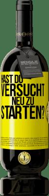 29,95 € | Rotwein Premium Edition MBS Reserva haben Sie versucht, neu zu starten? Gelbes Etikett. Anpassbares Etikett I.G.P. Vino de la Tierra de Castilla y León Ausbau in Eichenfässern 12 Monate Ernte 2016 Spanien Tempranillo