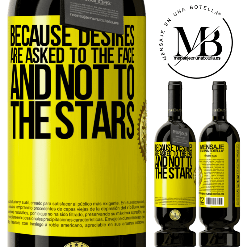 29,95 € Free Shipping | Red Wine Premium Edition MBS® Reserva Because desires are asked to the face, and not to the stars Yellow Label. Customizable label Reserva 12 Months Harvest 2013 Tempranillo