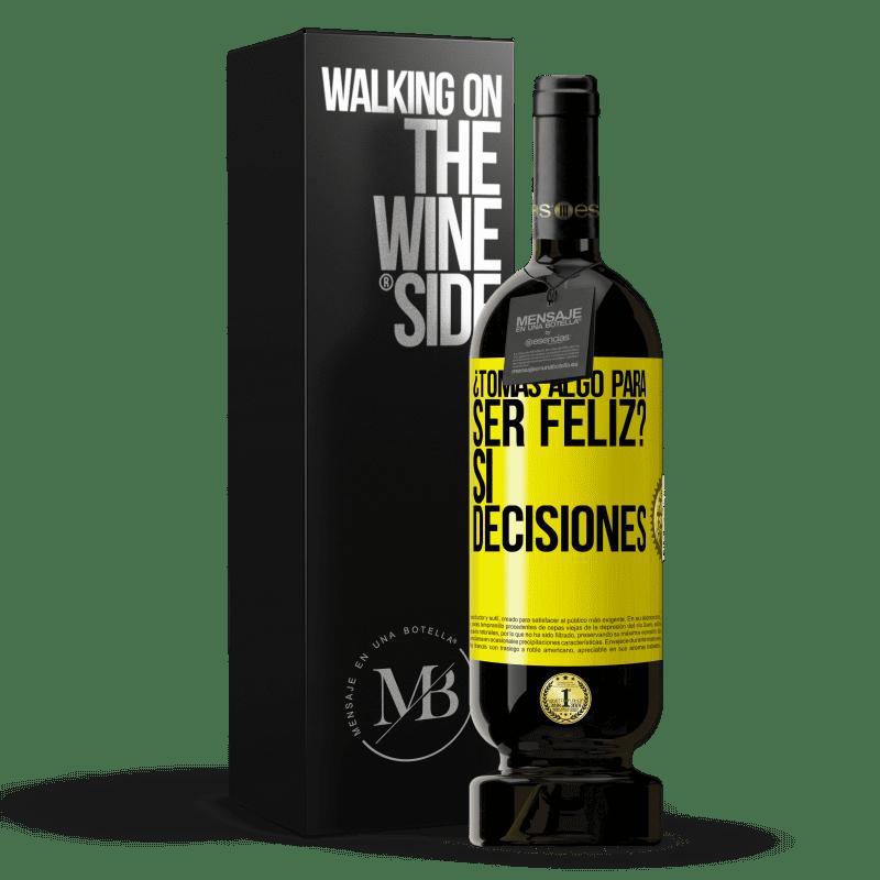 29,95 € Envoi gratuit   Vin rouge Édition Premium MBS® Reserva prenez-vous quelque chose pour être heureux? Oui, les décisions Étiquette Jaune. Étiquette personnalisable Reserva 12 Mois Récolte 2013 Tempranillo