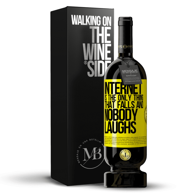 29,95 € Free Shipping | Red Wine Premium Edition MBS® Reserva Internet is the only thing that falls and nobody laughs Yellow Label. Customizable label Reserva 12 Months Harvest 2013 Tempranillo