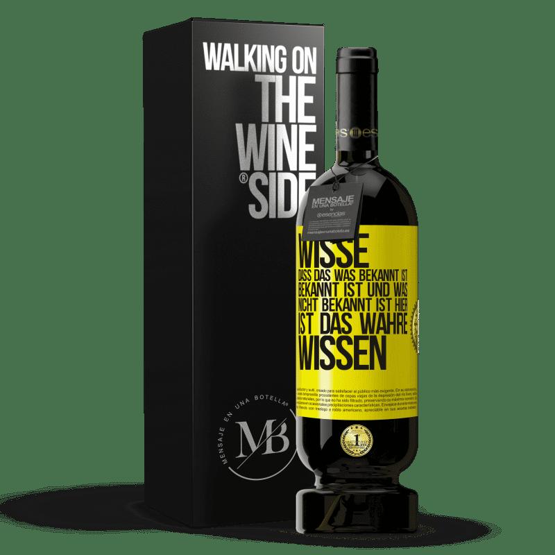 29,95 € Kostenloser Versand   Rotwein Premium Edition MBS® Reserva Wisse, dass das, was bekannt ist, bekannt ist und was nicht bekannt ist Hier ist das wahre Wissen Gelbes Etikett. Anpassbares Etikett Reserva 12 Monate Ernte 2013 Tempranillo