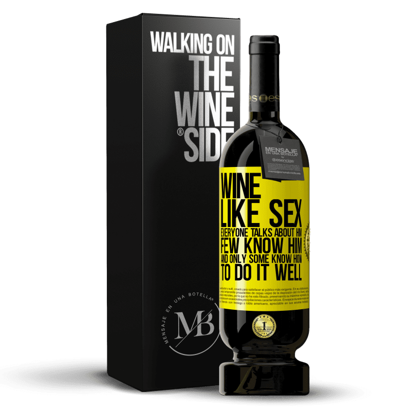 29,95 € Free Shipping | Red Wine Premium Edition MBS® Reserva Wine, like sex, everyone talks about him, few know him, and only some know how to do it well Yellow Label. Customizable label Reserva 12 Months Harvest 2013 Tempranillo