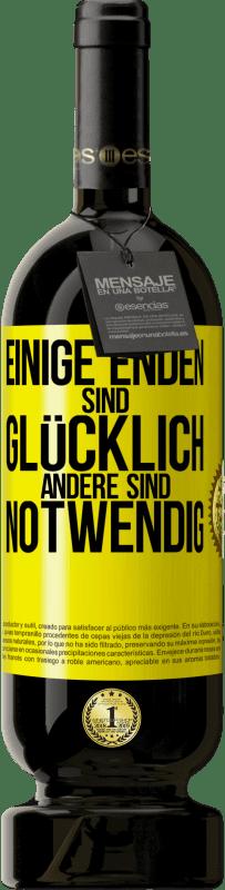 29,95 € Kostenloser Versand | Rotwein Premium Edition MBS® Reserva Einige Enden sind glücklich. Andere sind notwendig Gelbes Etikett. Anpassbares Etikett Reserva 12 Monate Ernte 2013 Tempranillo
