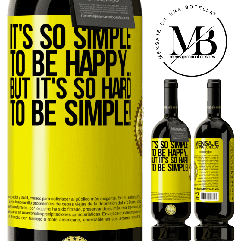 29,95 € Free Shipping | Red Wine Premium Edition MBS® Reserva It's so simple to be happy ... But it's so hard to be simple! Yellow Label. Customizable label Reserva 12 Months Harvest 2013 Tempranillo