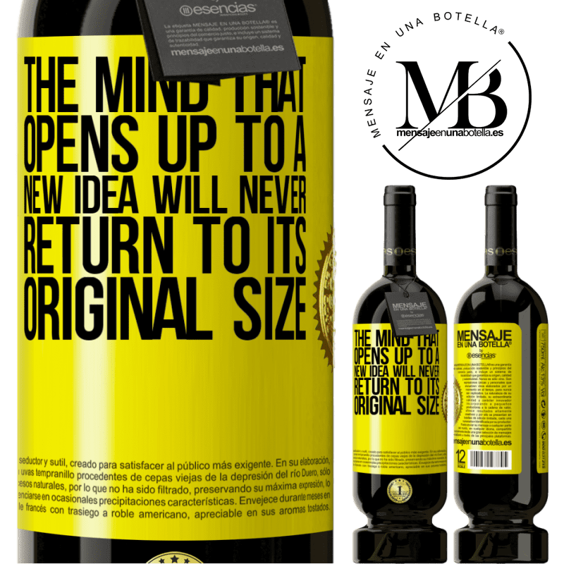 29,95 € Free Shipping | Red Wine Premium Edition MBS® Reserva The mind that opens up to a new idea will never return to its original size Yellow Label. Customizable label Reserva 12 Months Harvest 2013 Tempranillo