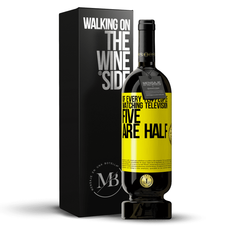 29,95 € Free Shipping | Red Wine Premium Edition MBS® Reserva Of every ten people watching television, five are half Yellow Label. Customizable label Reserva 12 Months Harvest 2013 Tempranillo
