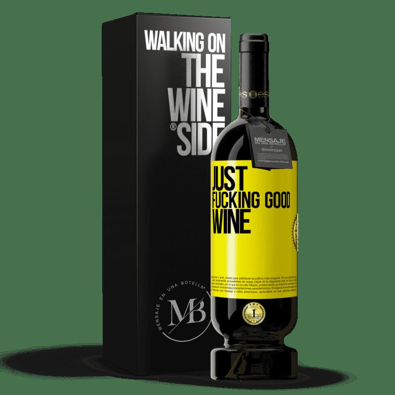 29,95 € Envoi gratuit   Vin rouge Édition Premium MBS® Reserva Just fucking good wine Étiquette Jaune. Étiquette personnalisable Reserva 12 Mois Récolte 2013 Tempranillo