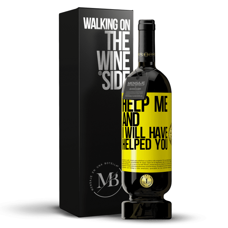 29,95 € Free Shipping | Red Wine Premium Edition MBS® Reserva Help me and I will have helped you Yellow Label. Customizable label Reserva 12 Months Harvest 2013 Tempranillo