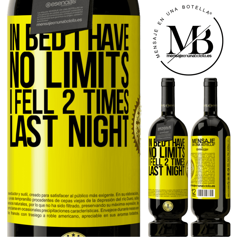 29,95 € Free Shipping | Red Wine Premium Edition MBS® Reserva In bed I have no limits. I fell 2 times last night Yellow Label. Customizable label Reserva 12 Months Harvest 2013 Tempranillo